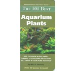 The 101 Best Aquarium Plants: How to Choose and Keep Hardy, Vibrant, Eyecatching Species That Will Thrive in Your Home Aquarium (Adventurous Aquarist Guide) (Adventurous Aquarist Guide)