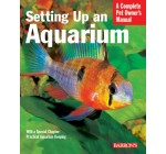 Setting Up an Aquarium (Complete Pet Owner's Manual) (Complete Pet Owner's Manual)