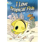 I Love Tropical Fish (Dover Nature Coloring Book)