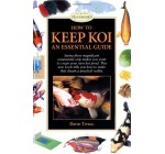 How to Keep Koi: An Essential Guide (Interpet Handbooks)