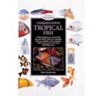 Understanding Tropical Fish (Pond & Aquatic)