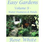 Easy Gardens Volume 9 – Water Features & Ponds