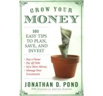 Grow Your Money!: 101 Easy Tips to Plan, Save, and Invest Reviews