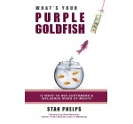 What's Your Purple Goldfish?: How to Win Customers and Influence Word of Mouth: 1