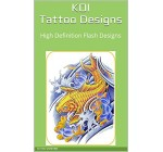 KOI Tattoo Designs: High Definition Flash Designs (Tattoos – Koi Book 1)