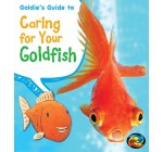 Goldie's Guide to Caring for Your Goldfish (Pets' Guides)