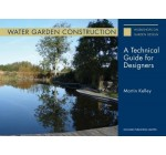 Water Garden Construction: A Technical Guide for Designers 2015 (Workshops on Garden Design)