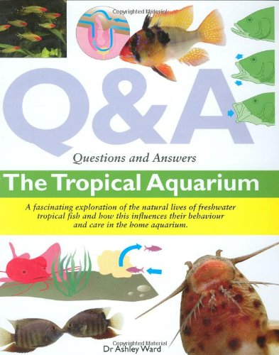 Questions and Answers: The Tropical Aquarium (Questions & Answers) Reviews