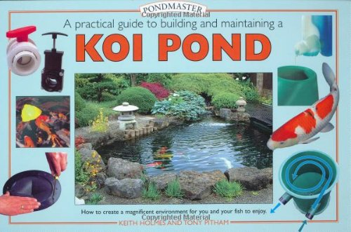 A Practical Guide to Building and Maintaining a Koi Pond: An Essential Guide to Building and Maintaining (Pondmaster) Reviews