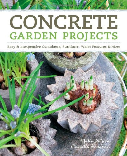 Concrete Garden Projects: Easy & Inexpensive Containers, Furniture, Water Features & More Reviews