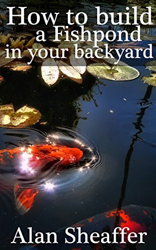 How to build a fishpond in your backyard