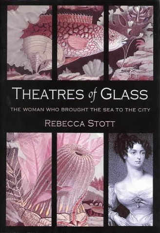 Theatres of Glass: The Woman Who Brought the Sea to the City