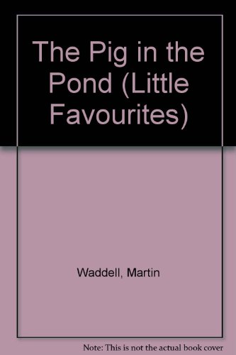 The Pig in the Pond (Little Favourites)