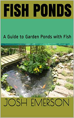 Fish Ponds: A Guide to Garden Ponds with Fish
