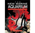 The New Marine Aquarium Step by Step Set Up and Stocking Guide Reviews