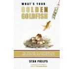 What's Your Golden Goldfish: The Vital Few: All Customers and Employees Are Not Created Equal