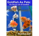 Goldfish As Pets: The Secret Life Of Goldfish (Mad On Animals) Reviews