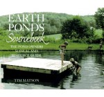 The Earth Ponds Sourcebook: The Pond Owner's Manual and Resource Guide