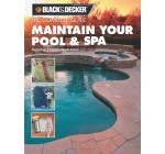 Black & Decker the Complete Guide to Maintaining Your Pool and Spa: Repair and Upkeep Made Easy (Black & Decker Complete Guide To…)
